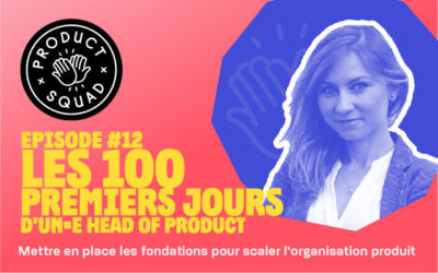 #12 Les 100 premiers jours d'un·e Head of Product – Alexandra Lung – Aircall