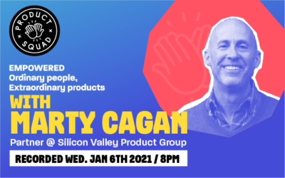 Marty Cagan Live on Product Squad – with Axel Sooriah